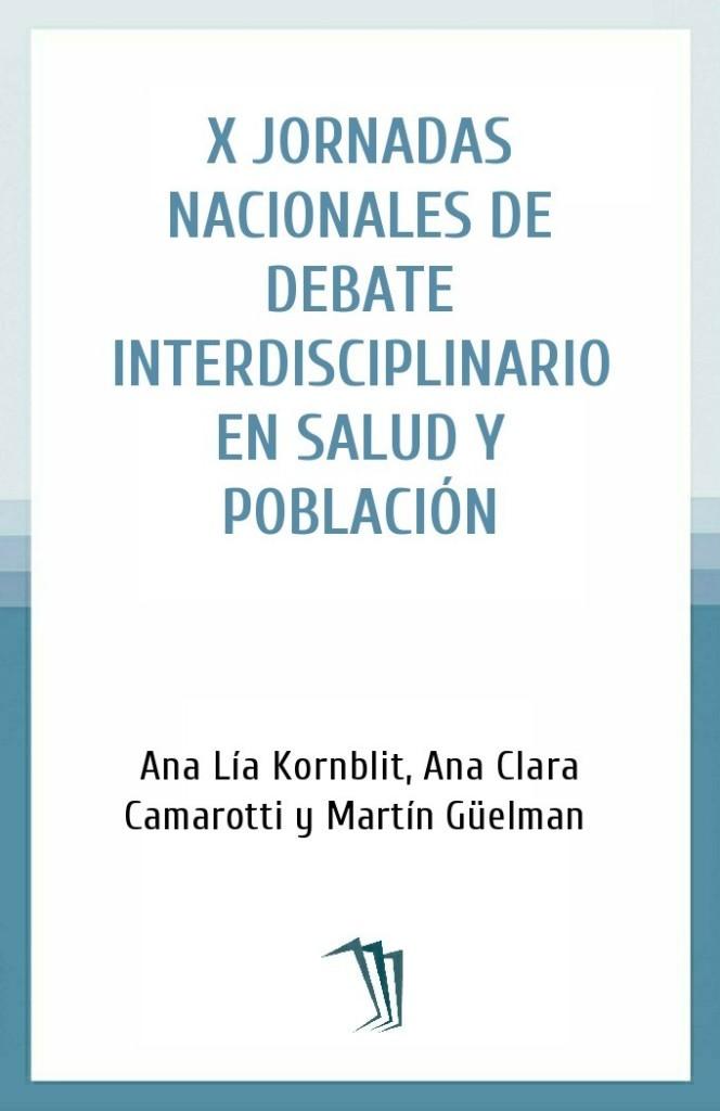 X Jornadas Nacionales de Debate Interdisciplinario en Salud y Población