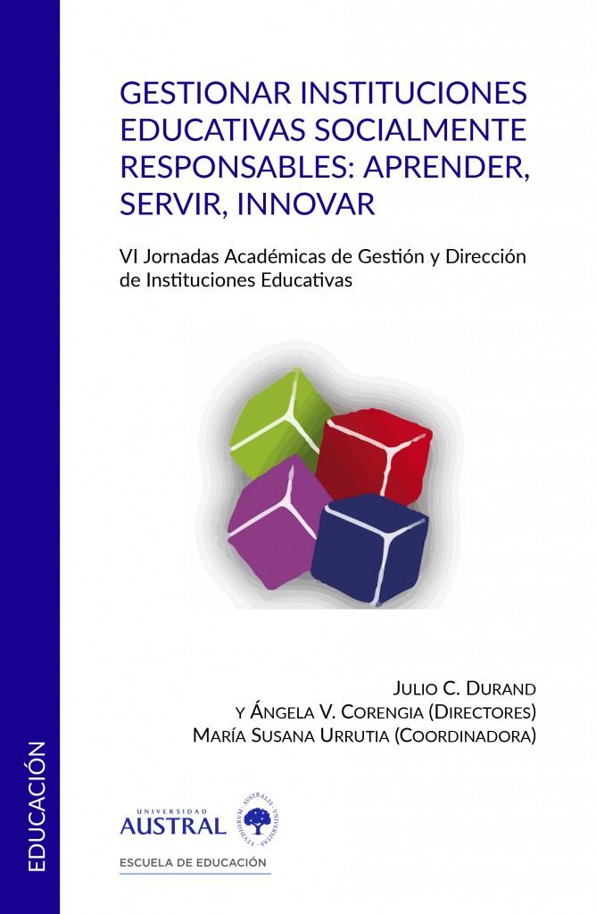 Gestionar instituciones educativas socialmente responsables: aprender, servir, innovar