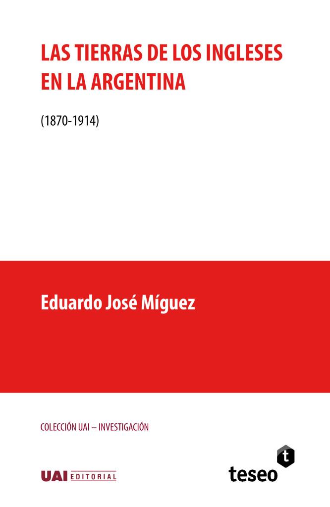 Las tierras de los ingleses en la Argentina (1870-1914)
