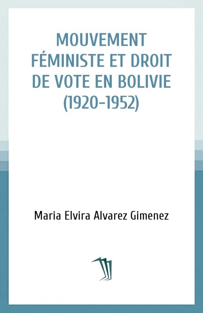Mouvement féministe et droit de vote en Bolivie (1920-1952)