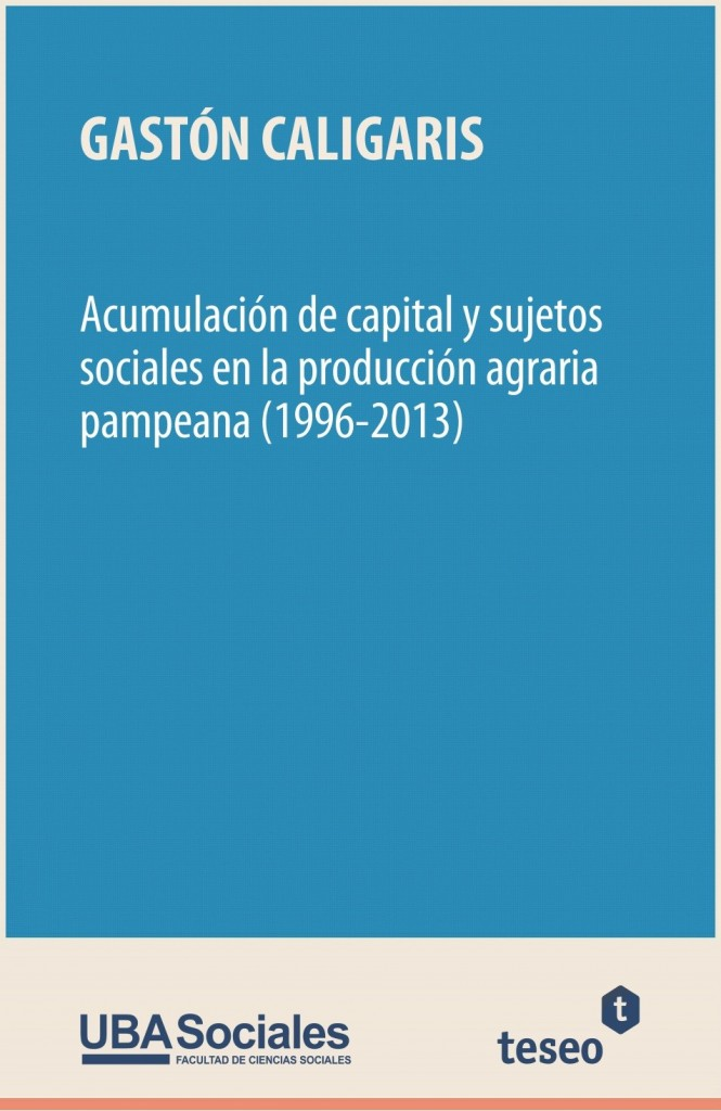 Acumulación de capital y sujetos sociales en la producción agraria pampeana (1996-2013)