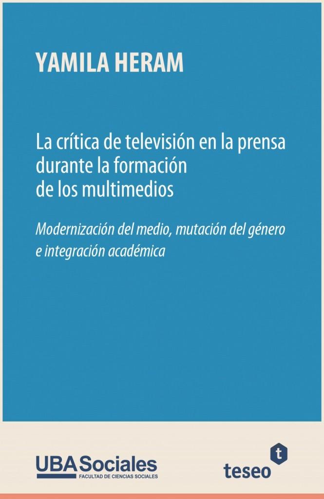 La crítica de televisión en la prensa durante la formación de los multimedios