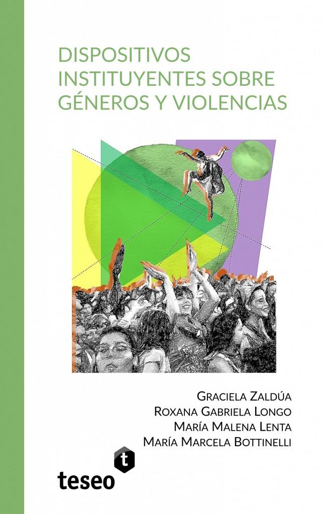 Dispositivos instituyentes sobre géneros y violencias