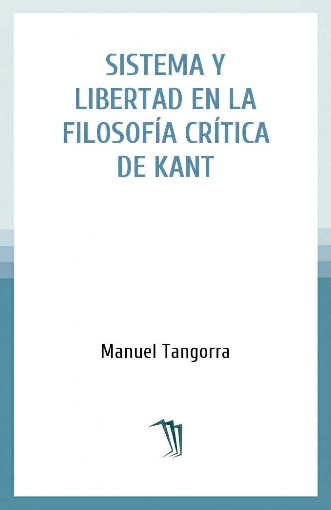 Sistema y libertad en la filosofía crítica de Kant