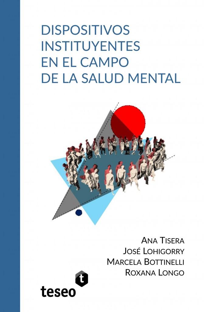 Dispositivos instituyentes en el campo de la salud mental