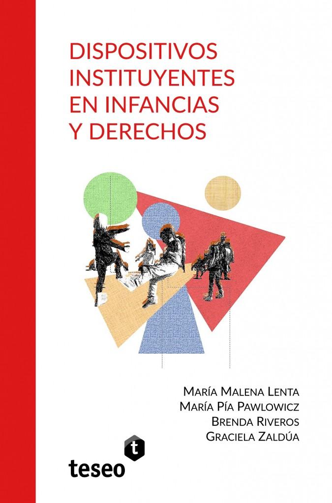 Dispositivos instituyentes en infancias y derechos
