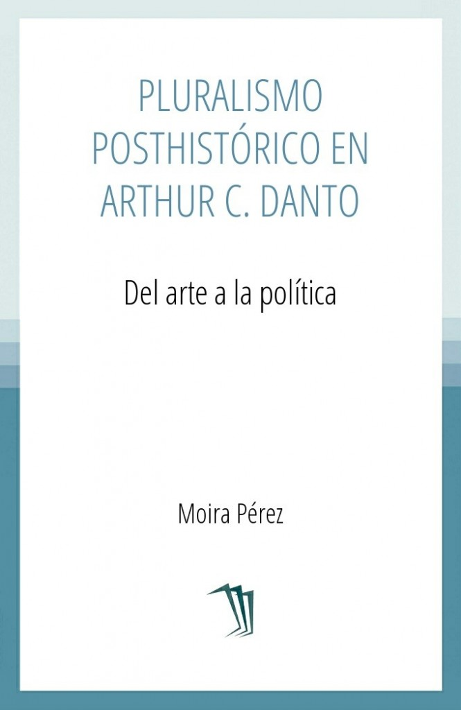 Pluralismo posthistórico en Arthur C. Danto