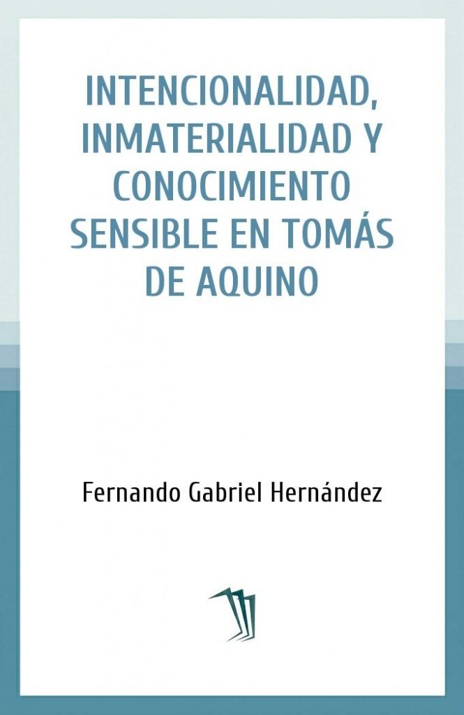 Intencionalidad, inmaterialidad y conocimiento sensible en Tomás de Aquino