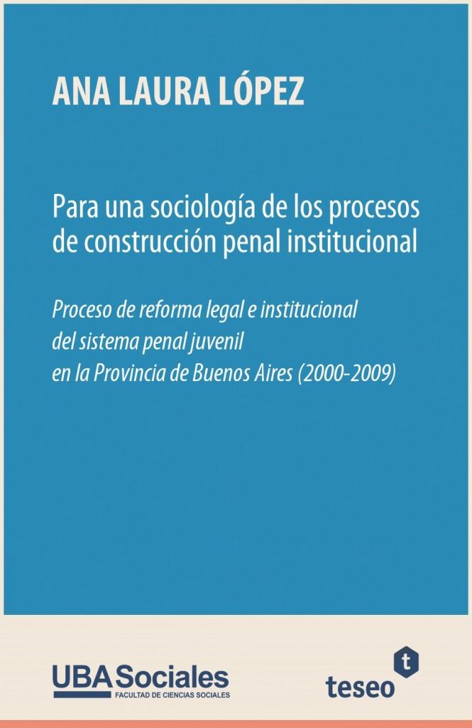 Para una sociología de los procesos de construcción penal institucional