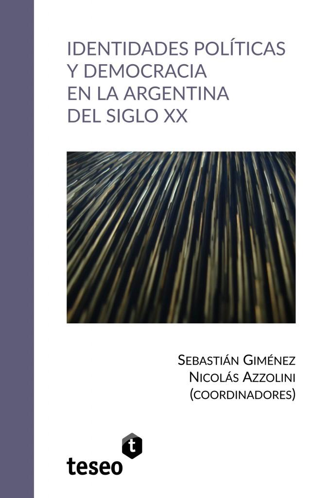 Identidades políticas y democracia en la Argentina del siglo XX