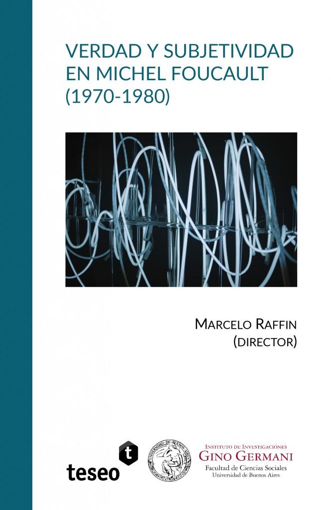Verdad y subjetividad en Michel Foucault (1970-1980)