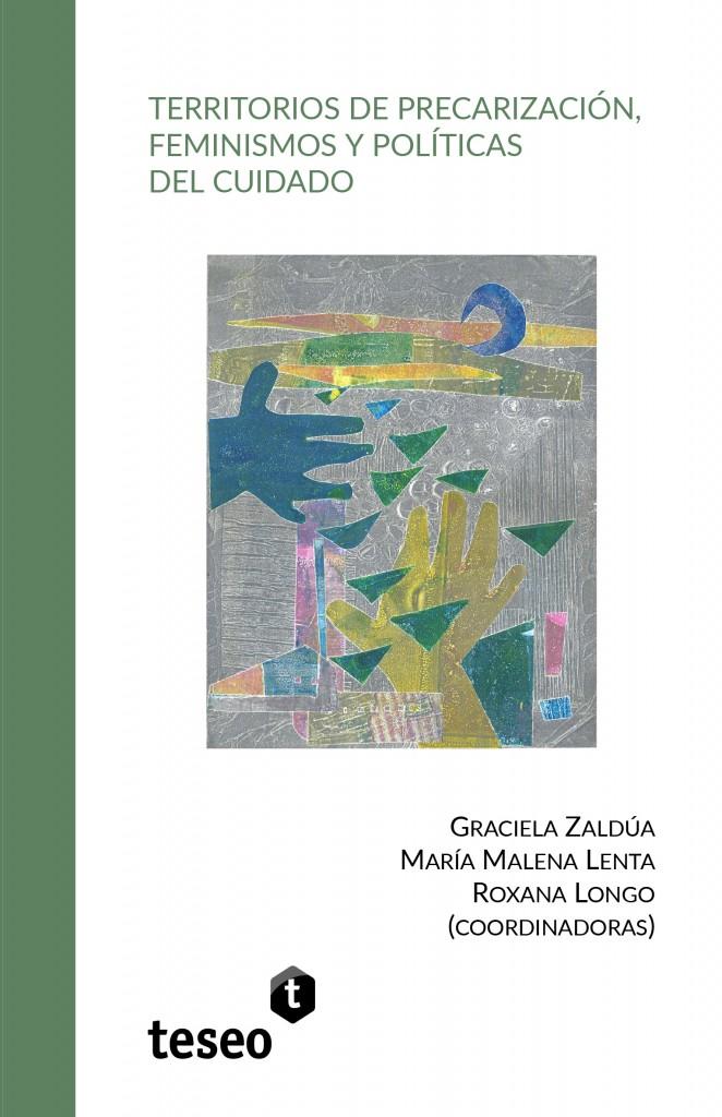 Territorios de precarización, feminismos y políticas del cuidado
