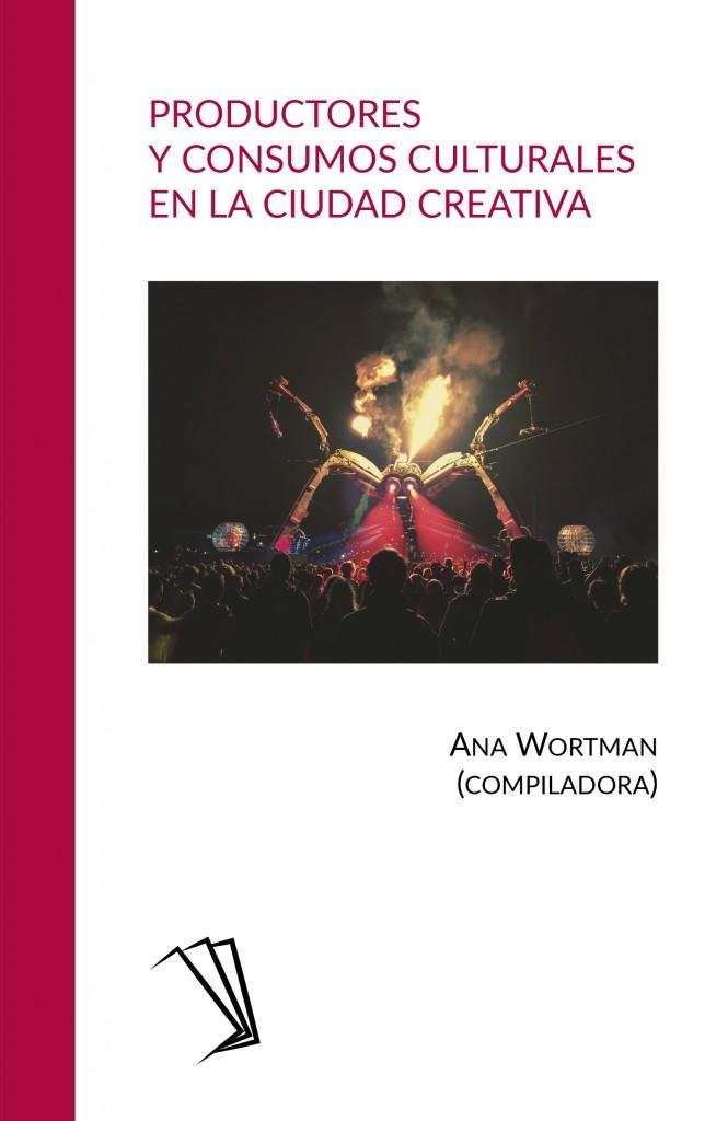 Productores y consumos culturales en la ciudad creativa