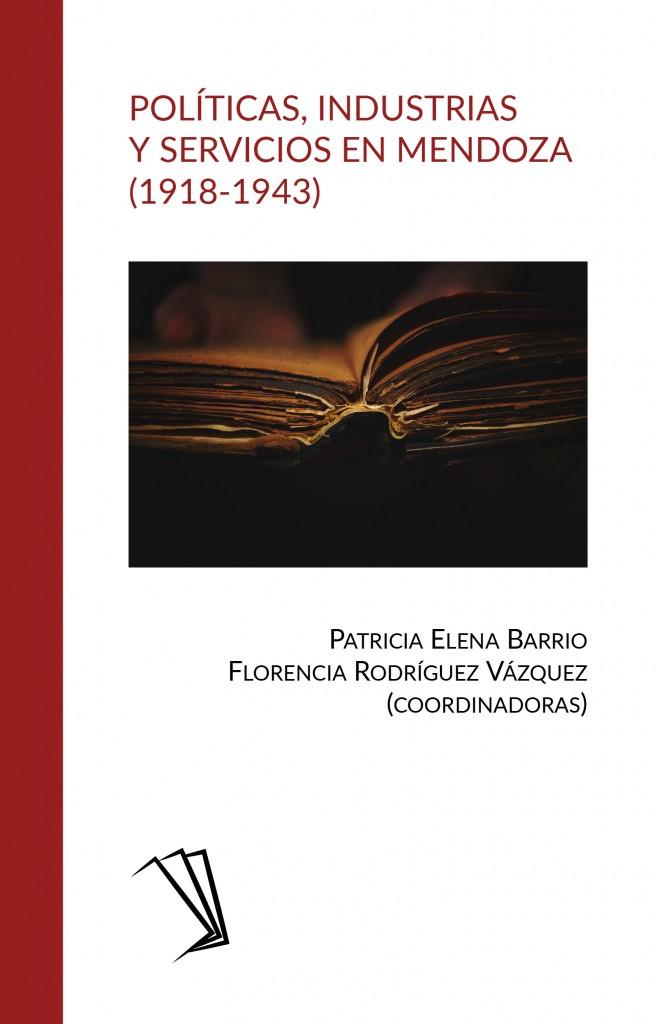 Políticas, industrias y servicios en Mendoza (1918-1943)