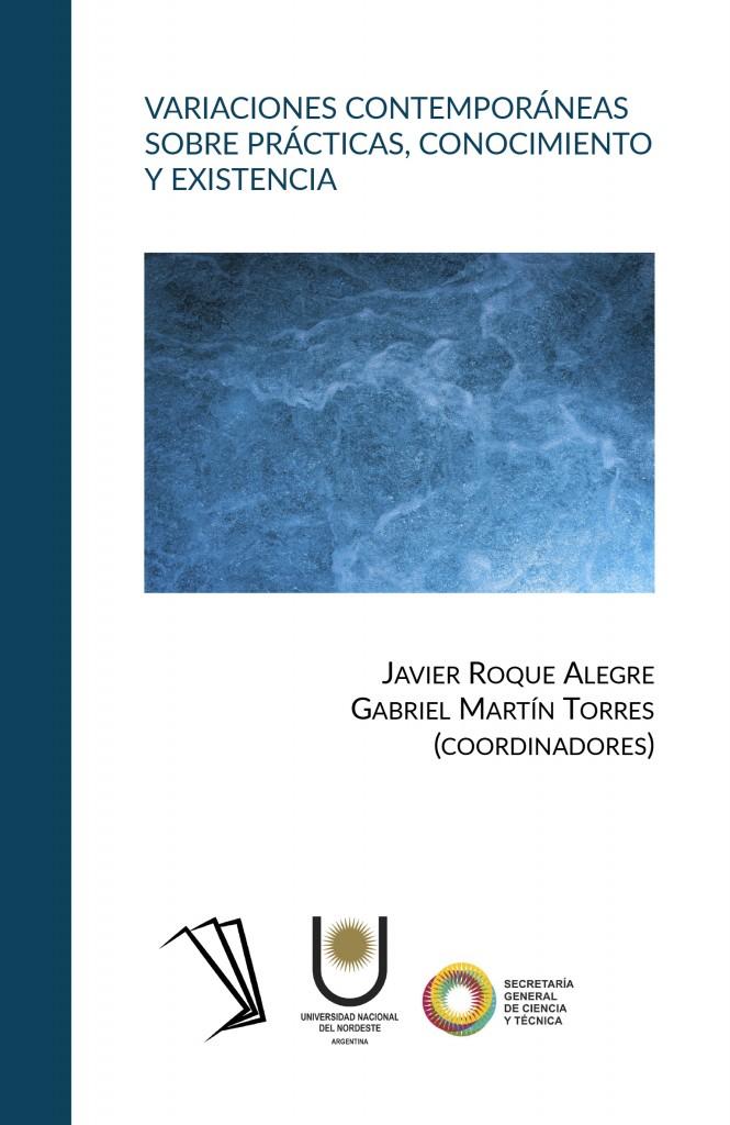 Variaciones contemporáneas sobre prácticas, conocimiento y existencia