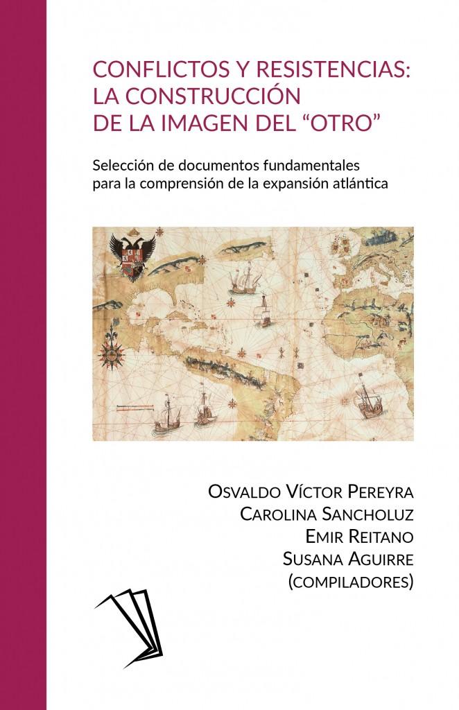 """Conflictos y resistencias: la construcción de la imagen del """"otro"""""""