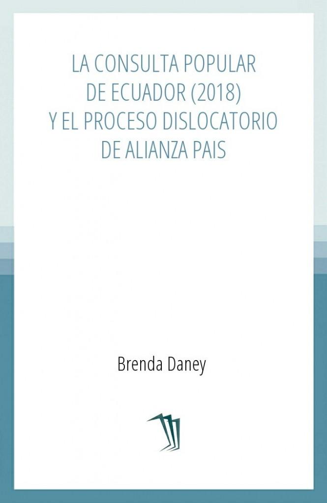 La consulta popular de Ecuador (2018) y el proceso dislocatorio de Alianza PAIS