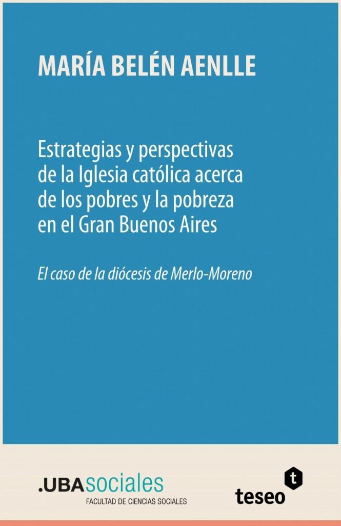 Estrategias y perspectivas de la Iglesia católica acerca de los pobres y la pobreza en el Gran Buenos Aires
