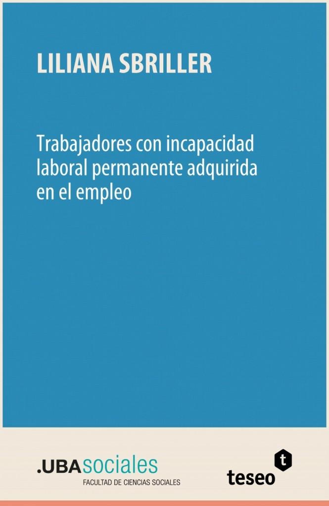 Trabajadores con incapacidad laboral permanente adquirida en el empleo